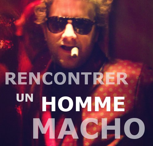 Rencontre macho